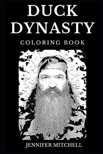 Duck Dynasty Coloring Book: Legendary the Robertson Family and Famous Highest Rated Reality TV Show, Acclaimed Duck Commanders and Traditional … Adult Coloring Book (Duck Dynasty Books)
