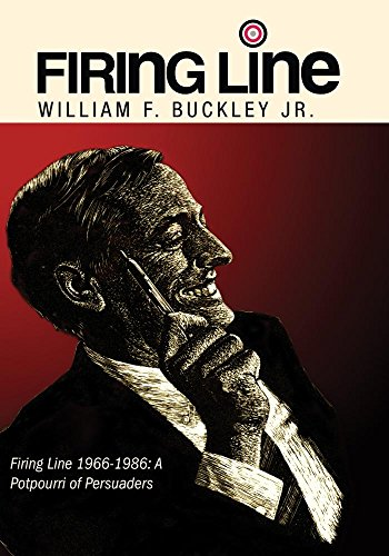 "Firing Line with William F. Buckley Jr. ""Firing Line 1966-1986: A Potpourri of Persuaders"""