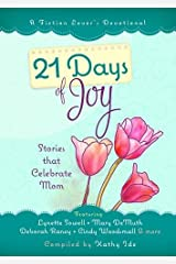 21 Days of Joy: Stories that Celebrate Mom (A Fiction Lover's Devotional) Hardcover