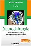 Neurochirurgie: Handbuch für die Weiterbildung und interdisziplinäres Nachschlagewerk