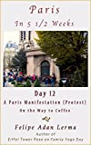 img - for Paris in 5 1/2 Weeks : A Paris Manifestation (Protest) On the Way to Coffee - Day 12 book / textbook / text book