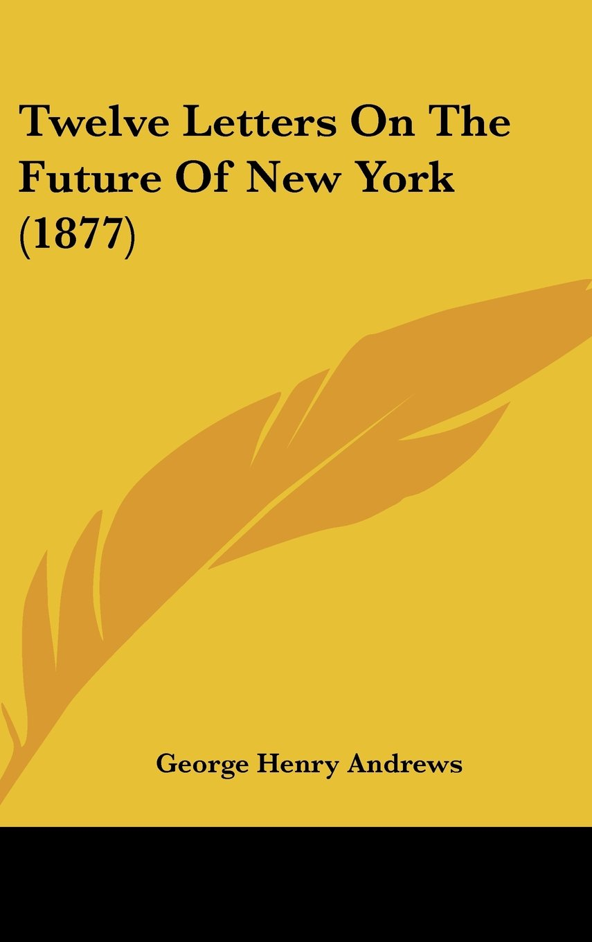 Download Twelve Letters on the Future of New York (1877) pdf