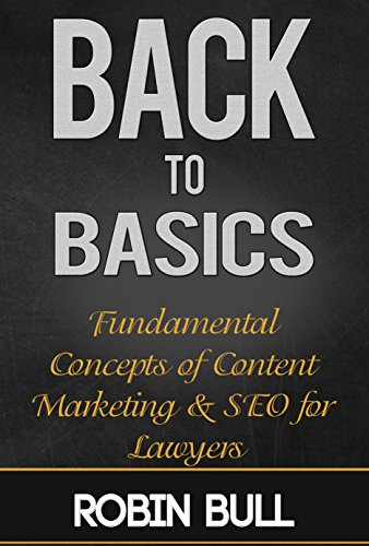 Download PDF Back to Basics - Fundamental Concepts of Content Marketing & SEO for Lawyers