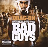 Say Hello to the Bad Guys by Drag-On