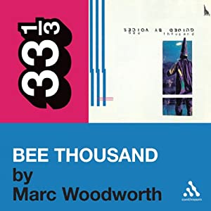 Guided by Voices' 'Bee Thousand' (33 1/3 Series) Audiobook