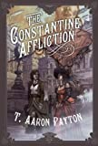 The Constantine Affliction, T. Aaron Payton, 1597804002