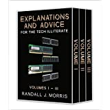 Explanations and Advice for the Tech Illiterate Volumes I-III