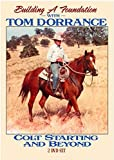Colt Starting & Beyond - Building a Foundation with Tom Dorrance - 2-DVD Set