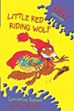 Little Red Riding Wolf, Laurence Anholt, 0756506328