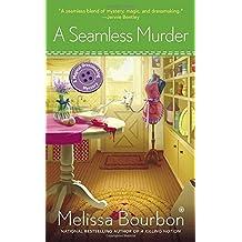 A Seamless Murder: A Magical Dressmaking Mystery by Melissa Bourbon (2015-01-06)