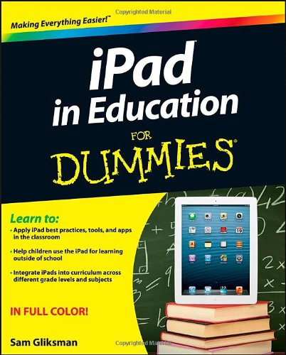 iPad in Education For Dummies by Sam Gliksman, Publisher : For Dummies
