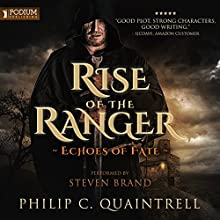 Rise of the Ranger: Echoes of Fate, Book 1 Audiobook by Philip C. Quaintrell Narrated by Steven Brand