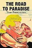 The Road to Paradise, Tami Parrington, 0595226256