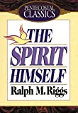 The Spirit Himself, Ralph M. Riggs, 0882435906