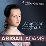 American Originals: Abigail Adams | Patrick N. Allitt