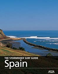 The Stormrider Surf Guide - Spain (The Stormrider Surf Guides)