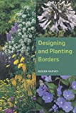 Designing and Planting Borders, Roger Harvey, 1847973116