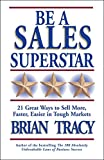 market development and sales - Be a Sales Superstar: 21 Great Ways to Sell More, Faster, Easier in Tough Markets