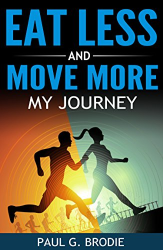 Eat Less and Move More: My Journey