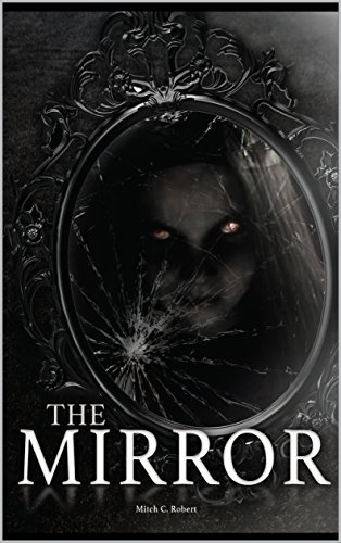 The Mirror: Selected Horror (Short Story Series Book 1) (Thrillers and Mystery Short Story -