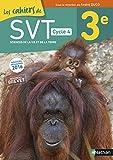 Les cahiers de SVT 3e, cycle 4 : Cahier d'activités de l'élève