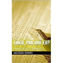 Líder, por quê eu?: orientação à liderança (Portuguese Edition)