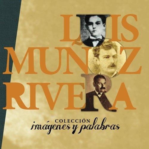 Luis Munoz Rivera en fotos (Coleccion en Fotos) (Volume 1) (Spanish Edition)