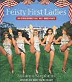 Feisty First Ladies and Other Unforgettable White House Women, Autumn Stephens, 1573443565