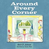 Around Every Corner, Kevin D. Johnson, 1456748696