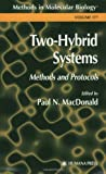 Two-Hybrid Systems : Methods and Protocols, MacDonald, Paul N., 0896038084