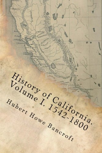 a. Volume I. 1542-1800 (WORKS OF HUBERT HOWE BANCROFT) (Volume 18) ()