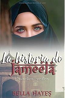 La Historia de Jameela: Sueños Rotos (Trilogía Hermanas Sfeir)