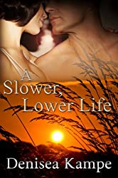 A Slower, Lower Life (Slower Lower Book 2)