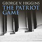 The Patriot Game | George V. Higgins