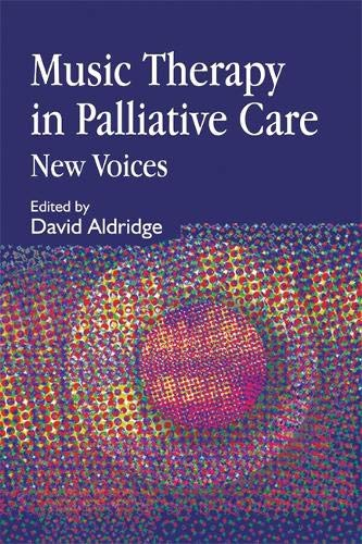 Music Therapy in Palliative Care: New Voices (Best Of Reading Terminal Market)