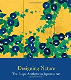 Designing Nature: The Rinpa Aesthetic in Japanese Art (Metropolitan Museum of Art (Hardcover))