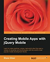 Creating Mobile Apps with jQuery Mobile Front Cover