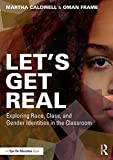 img - for Let's Get Real: Exploring Race, Class, and Gender Identities in the Classroom book / textbook / text book