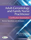 Adult-Gerontology and Family Nurse Practitioner Certification Examination: Review Questions and Strategies by Jill E. Winland-Brown Lynne M. Dunphy (2013-01-17) Paperback