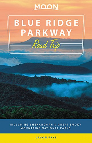 Moon Blue Ridge Parkway Road Trip: Including Shenandoah & Great Smoky ... - 51zaWd4mvWL
