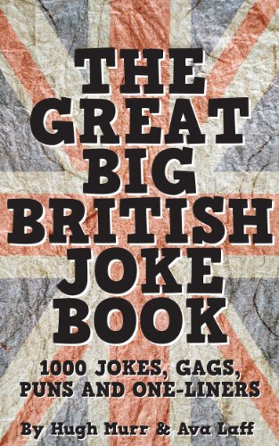 Image of: Funniest The Great Big British Joke Book 1000 Jokes Puns Gags And One Thought Catalog The Great Big British Joke Book 1000 Jokes Puns Gags And One