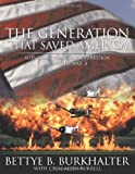 The Generation That Saved America, Bettye B. Burkhalter, 1452031428