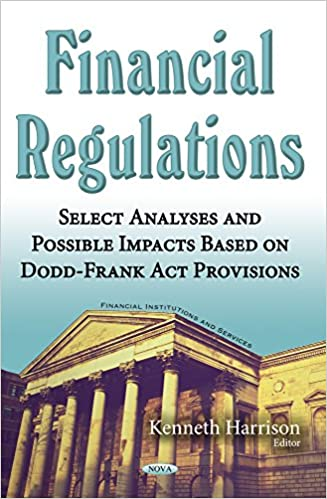 Book Financial Regulations: Select Analyses and Possible Impacts Based on Dodd-Frank Act Provisions