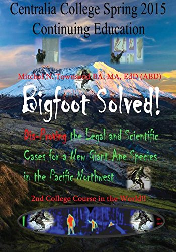 bigfoot-solved-dis-proving-the-legal-and-scientitifc-cases-for-a-new-ape-species-in-the-pacific-nort