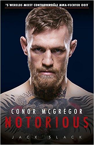 7afafa2c9759a Conor McGregor: Notorious: 's Werelds meest controversiële MMA ...