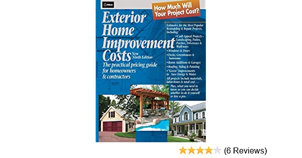 The Practical Pricing Guide for Homeowners /& Contractors Exterior Home Improvement Costs