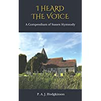I HEARD THE VOICE: A Compendium of Sussex Hymnody