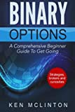 Binary Options: A Comprehensive Beginner Guide To Get Going