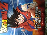 img - for Dragonball Z Book of Heroes (& Villains) book / textbook / text book