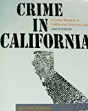 Crime in California : A Case Reader in California Criminal Law, Kubicek, Laurie, 0757591345